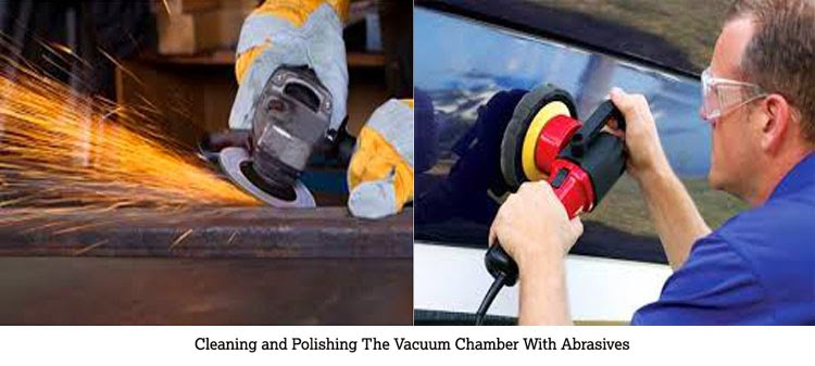 cleaning-and-polishing-the-vacuum-chamber-with-abrasives